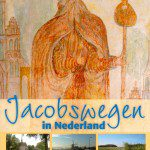 Te voet naar Santiago de Compostela - Jacobswegen in Nederland, deel 1