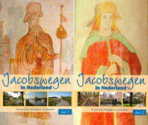 Te voet naar Santiago de Compostela - Jacobswegen in Nederland, deel 1 en deel 2