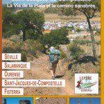 Sur le chemin de Saint-Jacques-de-Compostelle - La Vía de la Plata et le Camino Sanabrés